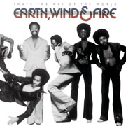 Earth, Wind & Fire · That's the way of the world
