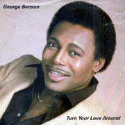 George Benson · Turn your love around