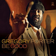Gregory Porter · Be Good (Lion's Song) 1
