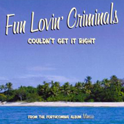 Fun Lovin' Criminals · Couldn't get it right 1