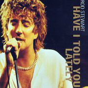 Rod Stewart · Have I told you lately that I love you 1