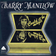 Barry Manilow · Could it be magic 1