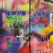 Coldplay - Every teardrop is a waterfall 1