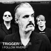 Triggerfinger - I Follow Rivers_cover