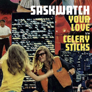 Saskwatch · Your love 1