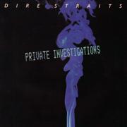 Dire Straits · Private Investigations 1