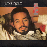 James Ingram - Yah mo b there 01