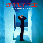 Simply Red · It's only love 1