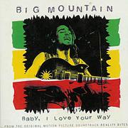 Big Mountain - Baby I love your way 01