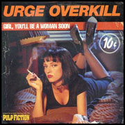 Urge Overkill - Girl you'll be a woman 01