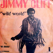 Jimmy Cliff - Wild world 01