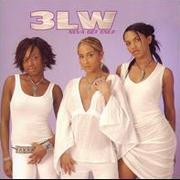 3LW - Neva Get Enuf 01