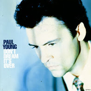 Paul Young - Don't dream it's over 01