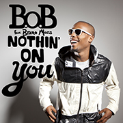 B.o.B ft. Bruno Mars · Nothin' On You 1