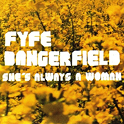 Fyfe Dangerfie - She's always a woman 01
