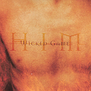 HIM · Wicked Game 1