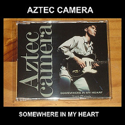 Aztec Camera - Somewhere in my heart 01