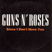 Guns n Roses - Since I Dont Have You 01