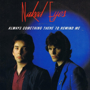 Naked Eyes - Always something there to remind me 01