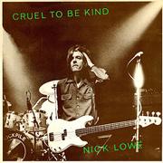 NIck Lowe - Cruel to be kind 01
